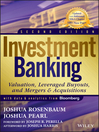 Investment Banking (eBook): Valuation, Leveraged Buyouts, and Mergers & Acquisitions