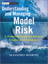Understanding and Managing Model Risk (eBook): A Practical Guide for Quants, Traders and Validators