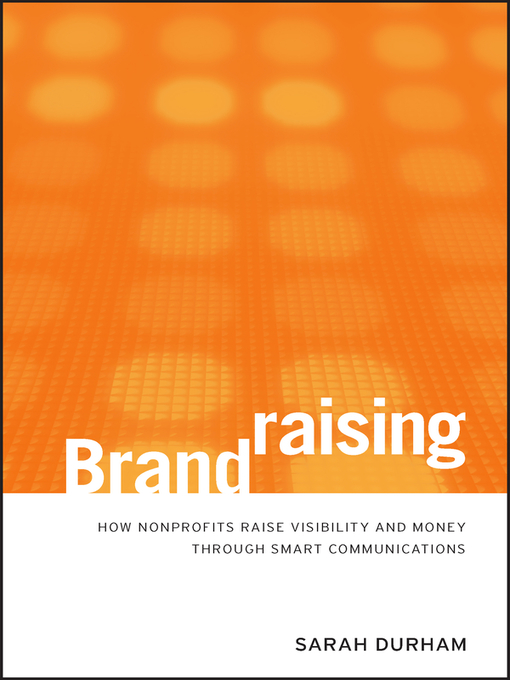 Brandraising (eBook): How Nonprofits Raise Visibility and Money Through Smart Communications