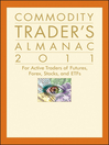 Commodity Trader's Almanac 2011 (eBook): For Active Traders of Futures, Forex, Stocks & ETFs