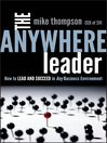 The Anywhere Leader (eBook): How to Lead and Succeed in Any Business Environment
