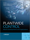Plantwide Control (eBook): Recent Developments and Applications
