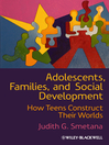 Adolescents, Families, and Social Development (eBook): How Teens Construct Their Worlds