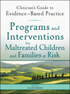 Programs and Interventions for Maltreated Children and Families at Risk (eBook): Clinician's Guide to Evidence-Based Practice