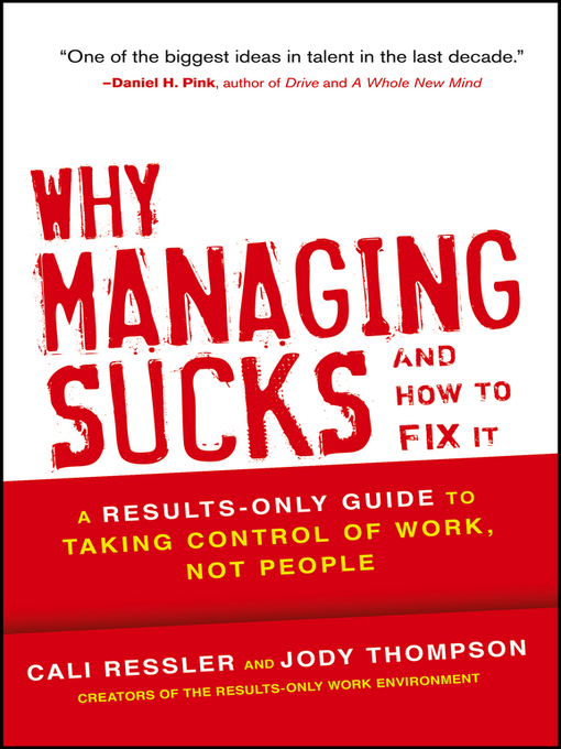 Why Managing Sucks and How to Fix It (eBook): A Results-Only Guide to Taking Control of Work, Not People