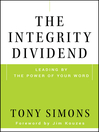 The Integrity Dividend (eBook): Leading by the Power of Your Word