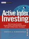 Active Index Investing (eBook): Maximizing Portfolio Performance and Minimizing Risk Through Global Index Strategies