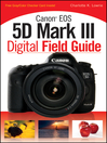 Canon EOS 5D Mark III Digital Field Guide (eBook)