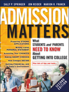 Admission Matters (eBook): What Students and Parents Need to Know About Getting into College