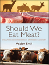 Should We Eat Meat Evolution and Consequences of Modern Carnivory (eBook)