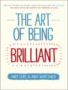 The Art of Being Brilliant (eBook): Transform Your Life by Doing What Works For You