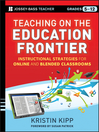 Teaching on the Education Frontier (eBook): Instructional Strategies for Online and Blended Classrooms Grades 5-12