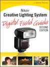 Nikon Creative Lighting System Digital Field Guide (eBook): Digital Field Guide Series, Book 212