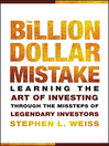 The Billion Dollar Mistake (eBook): Learning the Art of Investing Through the Missteps of Legendary Investors