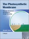 The Photosynthetic Membrane (eBook): Molecular Mechanisms and Biophysics of Light Harvesting