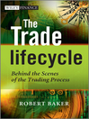 The Trade Lifecycle (eBook): Behind the Scenes of the Trading Process