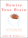 Rewire Your Brain (eBook): Think Your Way to a Better Life