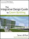 The Integrative Design Guide to Green Building (eBook): Redefining the Practice of Sustainability