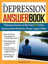 The Depression Answer Book (eBook): Professional Answers to More than 275 Critical Questions About Medication, Therapy, Support, and More