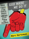 God Made Me Do It (eBook): True Stories of the Worst Advice the Lord Has Ever Given His Followers