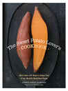 The Sweet Potato Lover's Cookbook (eBook): More Than 100 Ways to Enjoy One of the World's Healthiest Foods