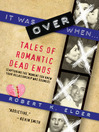 It Was Over When... (eBook): Tales of Romantic Dead Ends