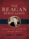 The Reagan Persuasion (eBook): Charm, Inspire, and Deliver a Winning Message