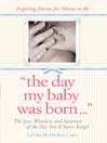 The Day My Baby Was Born (eBook): The Joys, Wonders, and Surprises of the Day You'll Never Forget