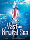 Vast and Brutal Sea (eBook): Vicious Deep Series, Book 3