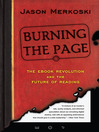 Burning the Page (eBook): The eBook Revolution and the Future of Reading