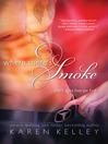 Where There's Smoke (eBook)