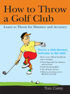 How to Throw a Golf Club (eBook): Learn to Throw for Distance and Accuracy