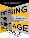 The Transformation Decade, 2010-2020 (eBook): Entering the Shift Age Series, eBook 2