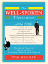 The Well-Spoken Thesaurus (eBook): The Most Powerful Ways to Say Everyday Words and Phrases