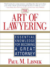 The Art of Lawyering (eBook): Essential Knowledge for Becoming a Great Attorney
