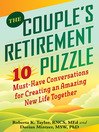 Couple's Retirement Puzzle (eBook): 10 Must-Have Conversations for Creating an Amazing New Life Together
