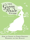 Green Bride Guide (eBook): How to Create an Earth-Friendly Wedding on Any Budget