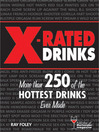 X-Rated Drinks (eBook): More Than 250 of the Hottest Drinks Ever Made