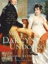 Mr. Darcy's Undoing (eBook): Pemberley Variations Series, Book 3