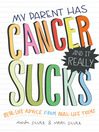 My Parent Has Cancer and It Really Sucks (eBook)