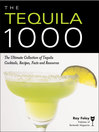 Tequila 1000 (eBook): The Ultimate Collection of Tequila Cocktails, Recipes, Facts, and Resources
