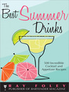 Best Summer Drinks (eBook): 500 Incredible Cocktail and Appetizer Recipes