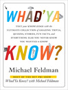 Whad'Ya Know? (eBook): Test Your Knowledge with the Ultimate Collection of Amazing Trivia, Quizzes, Stories, Fun Facts, and Everything Else You Never Knew You Wanted to Know