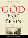 """God"" Part of the Brain (eBook): A Scientific Interpretation of Human Spirituality and God"