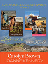 Everyone Loves a Cowboy: An Exclusive Bundle from Carolyn Brown and Joanne Kennedy (eBook): One Fine Cowboy and Cowboy Trouble by Joanne Kennedy; Getting Lucky and Lucky in Love by Carolyn Brown