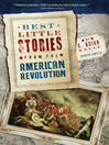 Best Little Stories from the American Revolution (eBook): More Than 100 True Stories