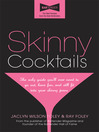 Skinny Cocktails (eBook): The Only Guide You'll Ever Need To Go Out, Have Fun, and Still Fit Into Your Skinny Jeans