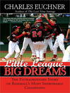 Little League, Big Dreams (eBook): The Extraordinary Story of Baseball's Most Improbable Champions