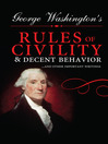 George Washington's Rules of Civility and Decent Behavior (eBook): ...And Other Important Writings