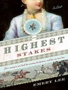 Highest Stakes (eBook): He's Racing to Win Back His Country, His Fortune and His One True Love